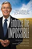 img - for Embrace the Impossible: It's the Story of the Bible It's the Story of the Seventh-day... book / textbook / text book
