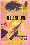 Indecent Diane, Jeffrey Underwood and Kate Taylor, 1492789879