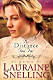 No Distance Too Far, Lauraine Snelling, 160285873X