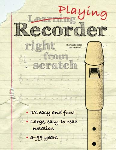 - Playing recorder right from scratch: A method book for all ages