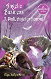 Angelic Business 3. Pink, Angel or Demon?: Young Adult Paranormal Series.