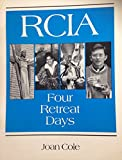 img - for R.C.I.A.: Four Retreat Days book / textbook / text book