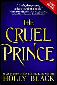 Amazon.com: The Cruel Prince (The Folk of the Air) (9781478923732): Holly Black, Caitlin Kelly