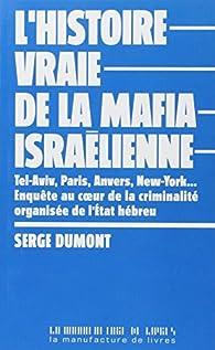 L'histoire vraie de la mafia israëlienne par Serge Dumont