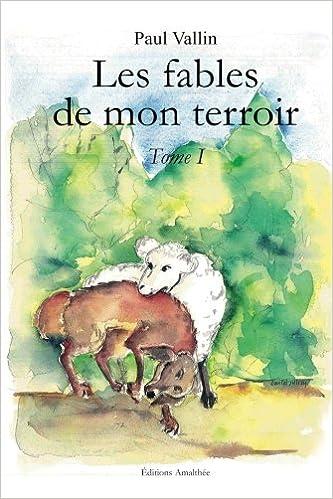 Amazon Fr Les Fables De Mon Terroir Tome 1 Paul Vallin
