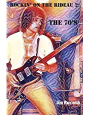 Rockin' on the Rideau 2: The 70's