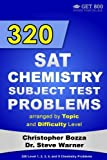 img - for 320 SAT Chemistry Subject Test Problems arranged by Topic and Difficulty Level: 160 Questions with Solutions, 160 Additional Questions with Answers book / textbook / text book