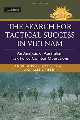 The Search for Tactical Success in Vietnam: An Analysis of Australian Task Force Combat Operations (Australian Army History Series) by Cambridge University Press