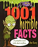 1001 Horrible Facts, Anne Rooney, 1841934690
