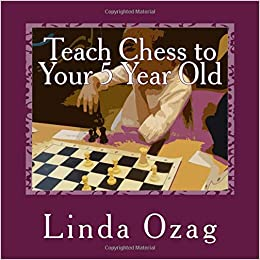 Teach Chess To Your 5 Year Old: A Beginner's Guide To Chess Plus A Bingo Chess Game PDF Descarga gratuita