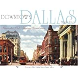 Downtown Dallas: Romantic Past, Modern Renaissance