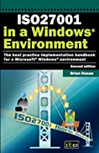 ISO27001 in a Windows Environment: The Best Practice Handbook for a Microsoft Windows Environment