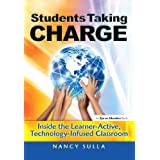 Students Taking Charge: Inside the Learner-Active, Technology-Infused Classroom: Volume 2