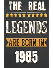 Mom Birthday Gifts : The Real Legends Are Born in 1985: Happy 36th Birthday For Women And Men who Are Turning 36 years , Birthday Gift - Personalized Gifts For Men Born In 1985, Notebook 120 Pages, 6x9,