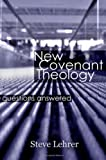 New Covenant Theology: Questions Answered