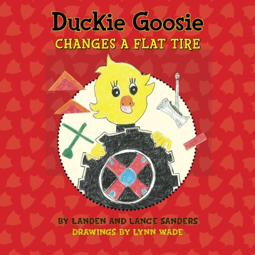 Download Duckie Goosie Changes a Flat Tire ebook