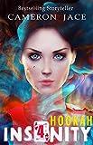 Hookah (Insanity Book 4)