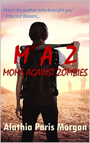 Moms Against Zombies by [Morgan, Alathia Paris]