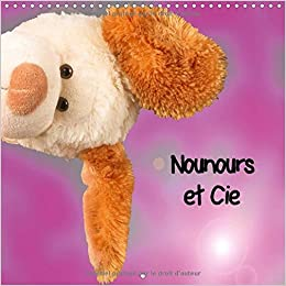 Nounours Et Cie 2017: Peluches Mises En Scene En Studio (Calvendo Amusement) (French Edition): Bulimages: 9781325196807: Amazon.com: Books