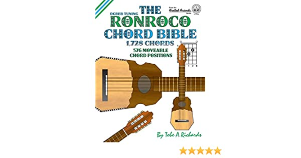 The Ronroco Chord Bible: DGBEB Tuning 1,728 Chords Fretted Friends ...