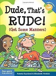 Dude, That's Rude!: (Get Some Manners) (Laugh & Learn) by Espeland, Pamela, Verdick, Elizabeth (2007) Paperback