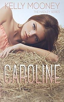 CAROLINE (The Hadley Series Book 3) by [Mooney, Kelly]
