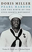 Doris Miller, Pearl Harbor, and the Birth of the Civil Rights Movement