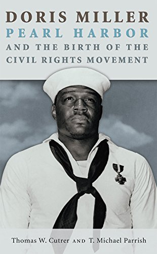 Doris Miller, Pearl Harbor, and the Birth of the Civil Rights Movement (Williams-Ford Texas A&M University Military History Series)