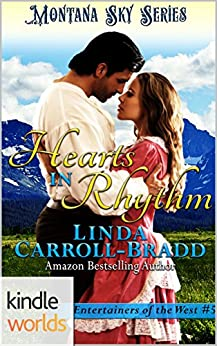Montana Sky: Hearts In Rhythm (Kindle Worlds Novella) (Entertainers of the West Book 5) by [Carroll-Bradd, Linda]