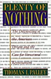 img - for Plenty of Nothing: The Downsizing of the American Dream and the Case for Structural Keynesianism by Thomas I. Palley (1998-03-29) book / textbook / text book