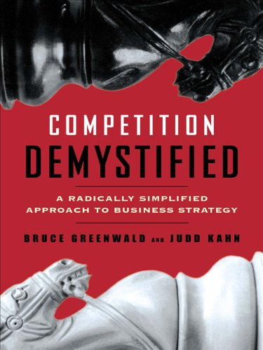 Competition Demystified: A Radically Simplified Approach to Business Strategy cover