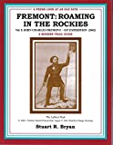 Fremont: Roaming in the Rockies, John C. Fremont, Volume One, 1st Expedition (1842), A Modern Trail Guide