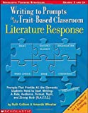 Scholastic 043955683X Writing to prompts in the trait-based classroom, literature response