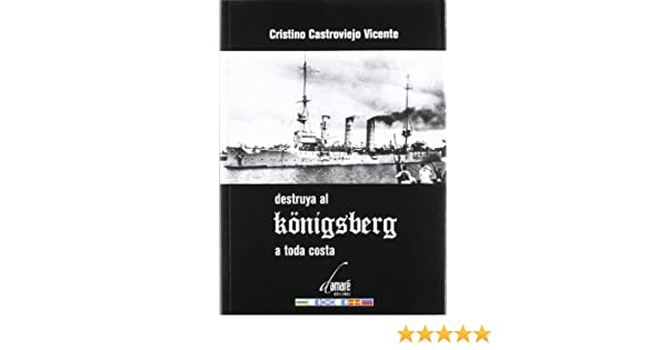 Destruya al k?nigsberg a toda costa: Amazon.es: Vicente Castroviejo: Libros