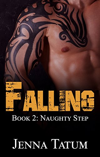 - Falling: Naughty Step (A Billionaire Stepfather Romance Series Book 2)