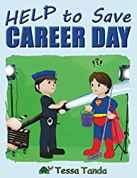Help to Save Career Day: Interactive Picture Book with Activities/Games for ages 3-8. (Bedtime, Beginner Readers). Find the right gear for career day ... Doctor, Vet, Actor, Pilot. (#3) (Volume 3)