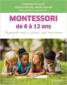 Montessori De 6 A 12 Ans Apprends Moi A Penser Par Moi Meme