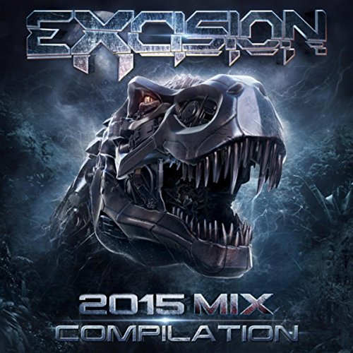 Excision 2015 Mix Compilation ...