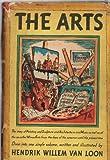 The Arts, Hendrik Willem Van Loon, 0871405792