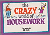 The Crazy World of Housework, Bill Stott, 1850153140