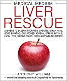 #4: Medical Medium Liver Rescue: Answers to Eczema, Psoriasis, Diabetes, Strep, Acne, Gout, Bloating, Gallstones, Adrenal Stress, Fatigue, Fatty Liver, Weight Issues, SIBO & Autoimmune Disease