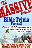 The Massive Book of Bible Trivia, Volume 2: 1,100 Bible Trivia Quizzes (A Massive Book of Bible Quizzes)