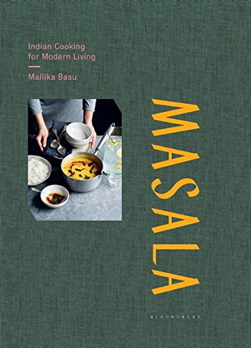 Masala: Indian Cooking for Modern Living by Mallika Basu