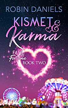 Kismet and Karma (Fate and Fortune Book 2) by [Daniels, Robin]