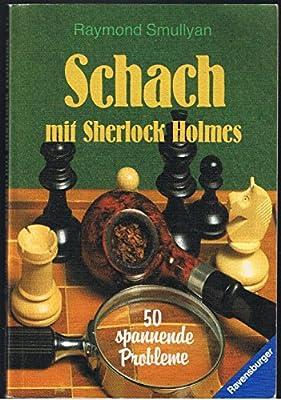 Schach mit Sherlock Holmes. 50 spannende Probleme.: Amazon.es: Smullyan, Raymond M.: Libros
