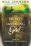 Secrets to Imitating God, Bill Johnson, 0768428289
