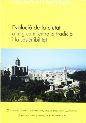 Descargar Libro Evolució De La Ciutat A Mig Camí Entre La Tradició I La Sostenibilidad Josep M. Nolla