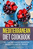 Mediterranean Diet Cookbook: 101 Easy and Healthy Recipes For Weight Loss and Get Healthy