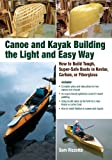 Canoe and Kayak Building the Light and Easy Way: How to Build Tough, Super-Safe Boats in Kevlar, Carbon, or Fiberglass (International Marine-RMP)