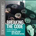 Breaking the Code Performance by Hugh Whitemore Narrated by Sheelagh Cullen, Ken Danziger, full cast